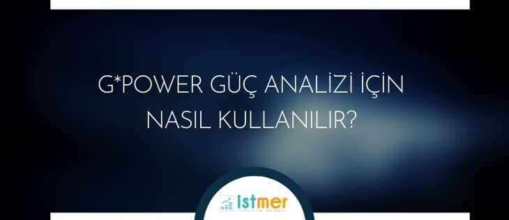 g*power güç analizi